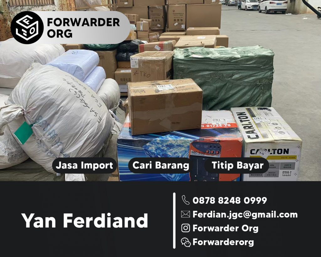 Jasa Forwarder Solusi Import China Indonesia | FORWARDER ORG