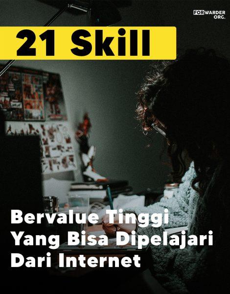 21 Skill Bervalue Tinggi yang dipelajari dari Internet | FORWARDER ORG